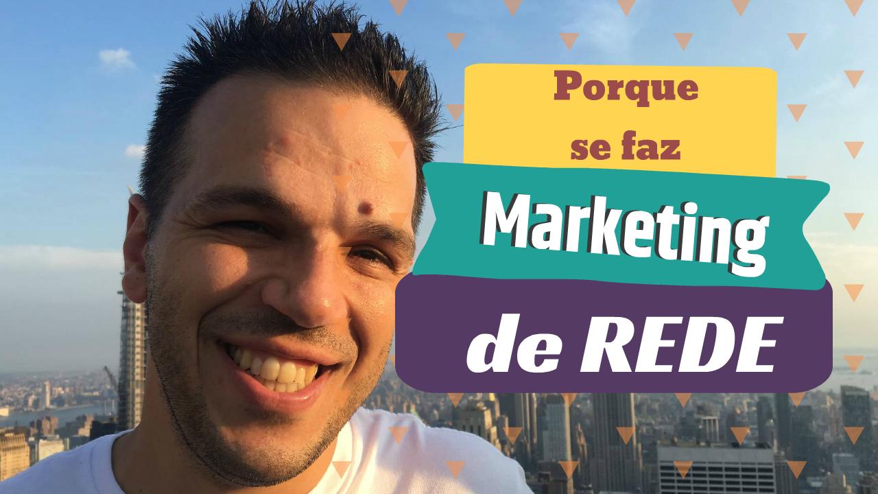 Porque é que se faz Marketing de Rede?